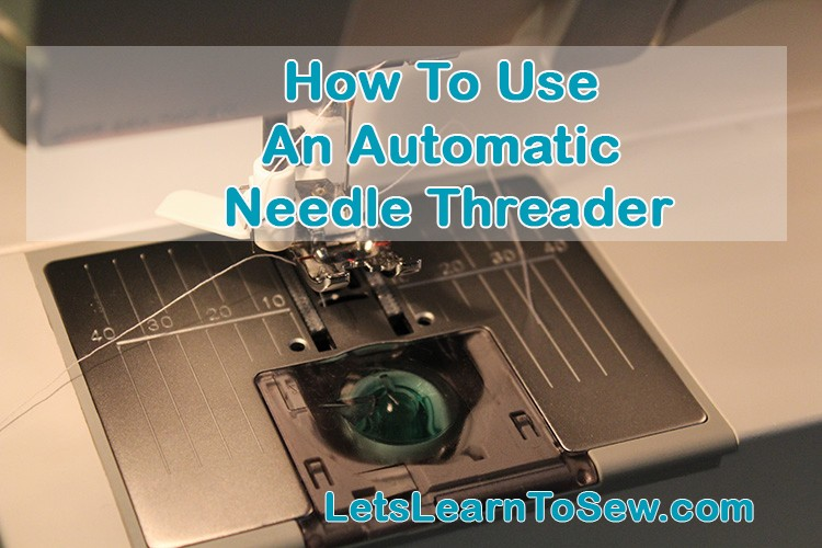 How to use the automatic needle threader on your sewing machine