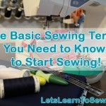 Sewing 101: Basic Sewing Terms You Need To Know