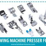 Learn The Basic Sewing Machine Presser Feet