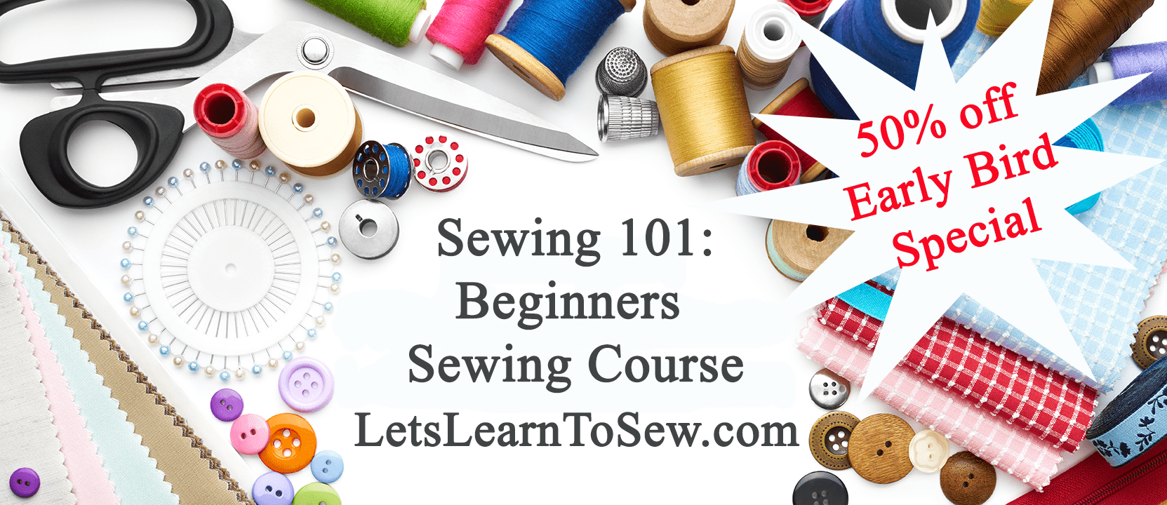 Learn to sew with our sewing 101 course.
