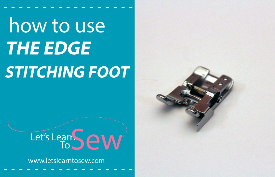 how to use an edge stitch foot