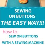 How to Sew on a Button with a Sewing Machine
