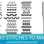 Top 10 Sewing Machine Stitches To Master