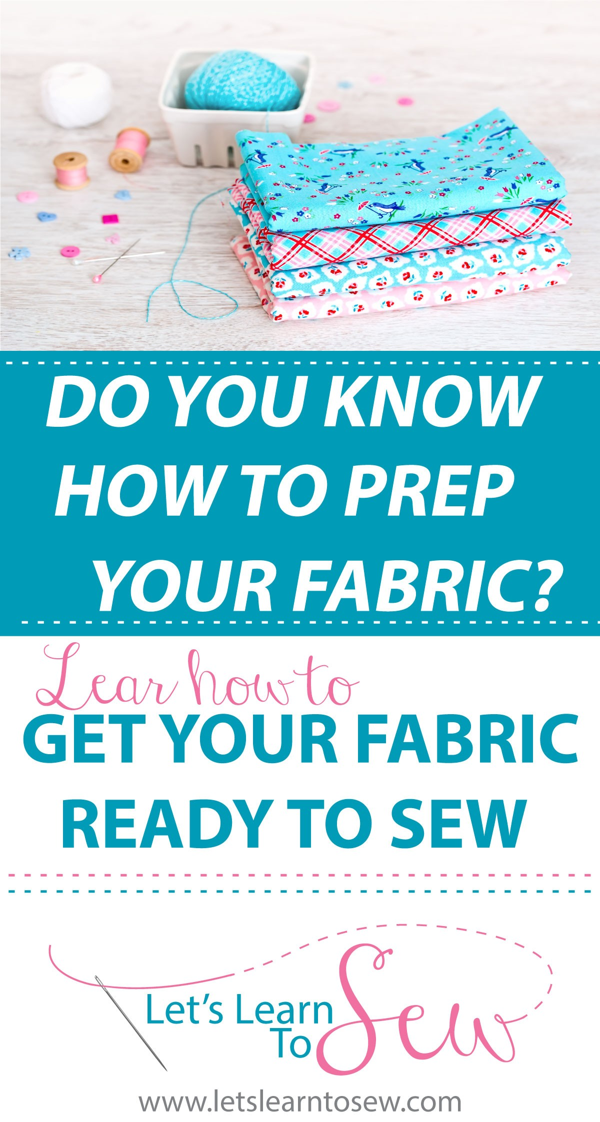 Learn how to get your fabric ready for sewing