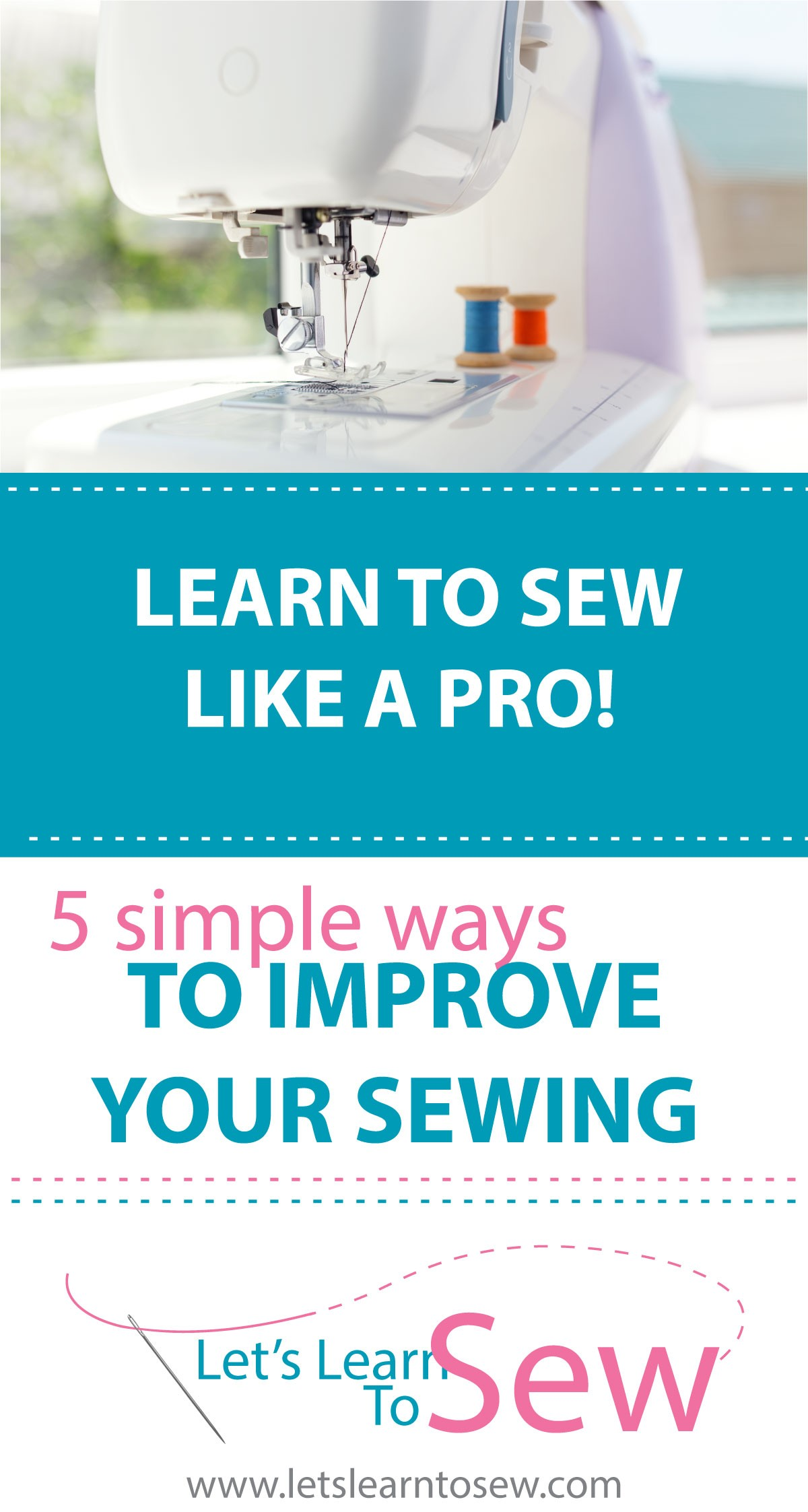 Sew Like A Pro: 5 Tips To Improve Your Sewing
