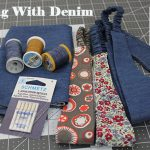Sewing with Denim: Tips and Tricks for Stress-Free Sewing