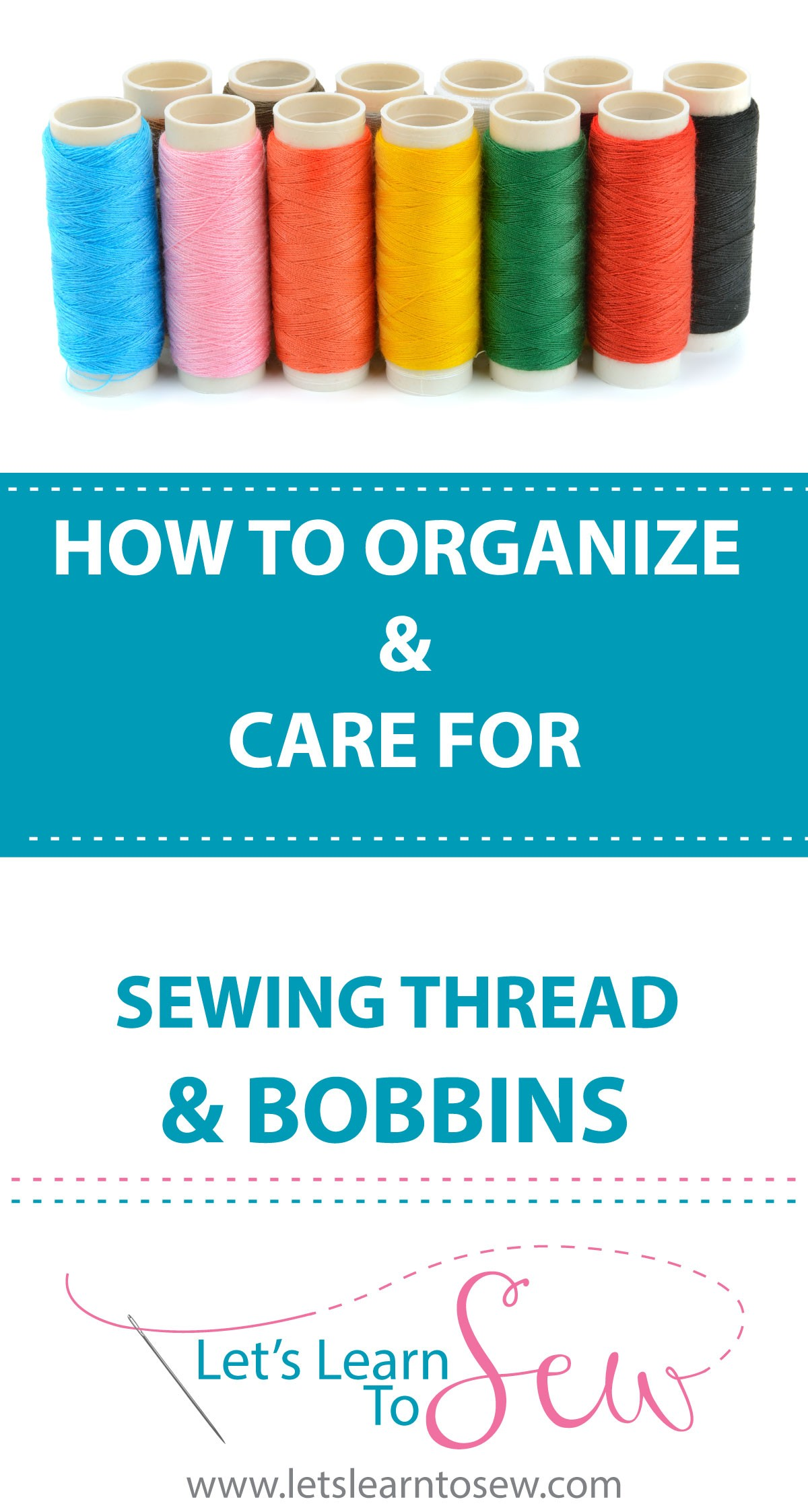 How To Organize and Care For Sewing Thread and Bobbins