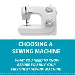 How To Choose A Sewing Machine: What You Need To Know Before You Buy