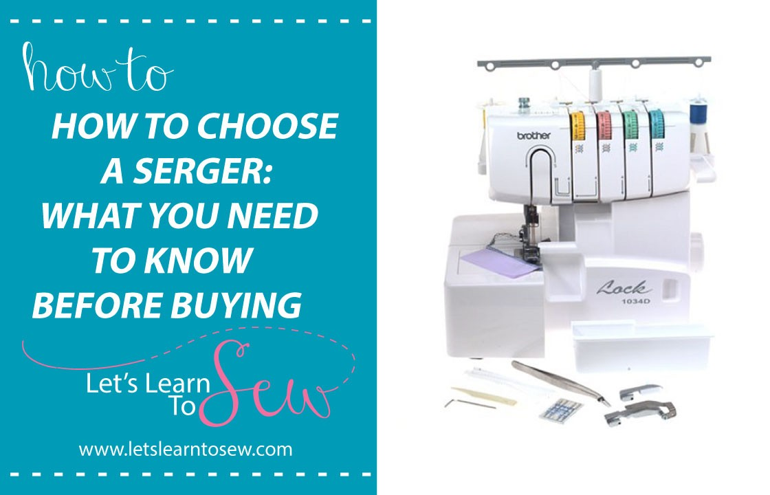 How To Choose A Serger: What You Need To Know Before Buying