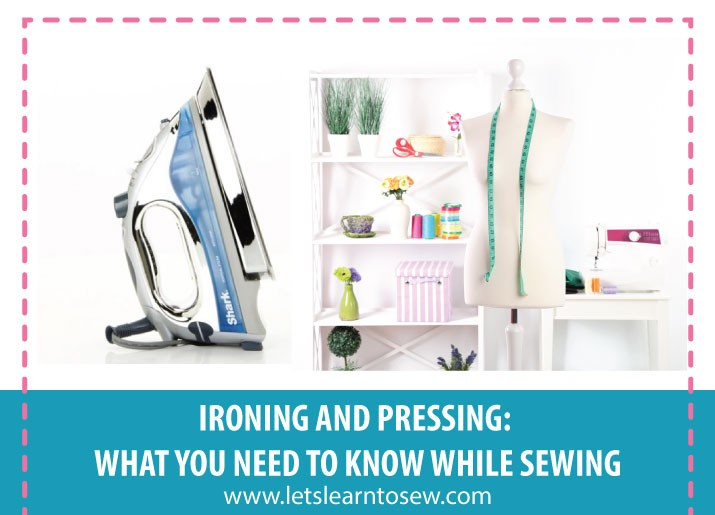 Ironing and Pressing: What You Need To Know While Sewing