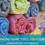 Fabric 101: Understanding Fabric Types, Structure, and Use