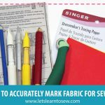 Sewing Essentials: How to Accurately Mark Fabric For Sewing