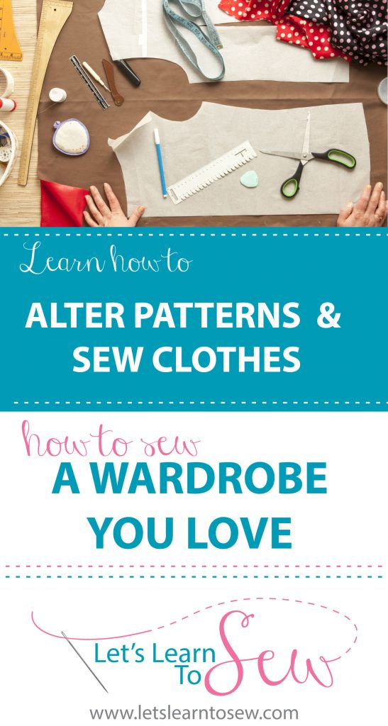 Learn How to alter patterns and Sew Your Own Wardrobe