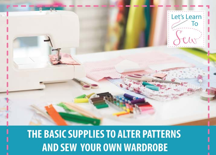 The Basic Supplies To Alter Patterns and Sew Your Own Wardrobe
