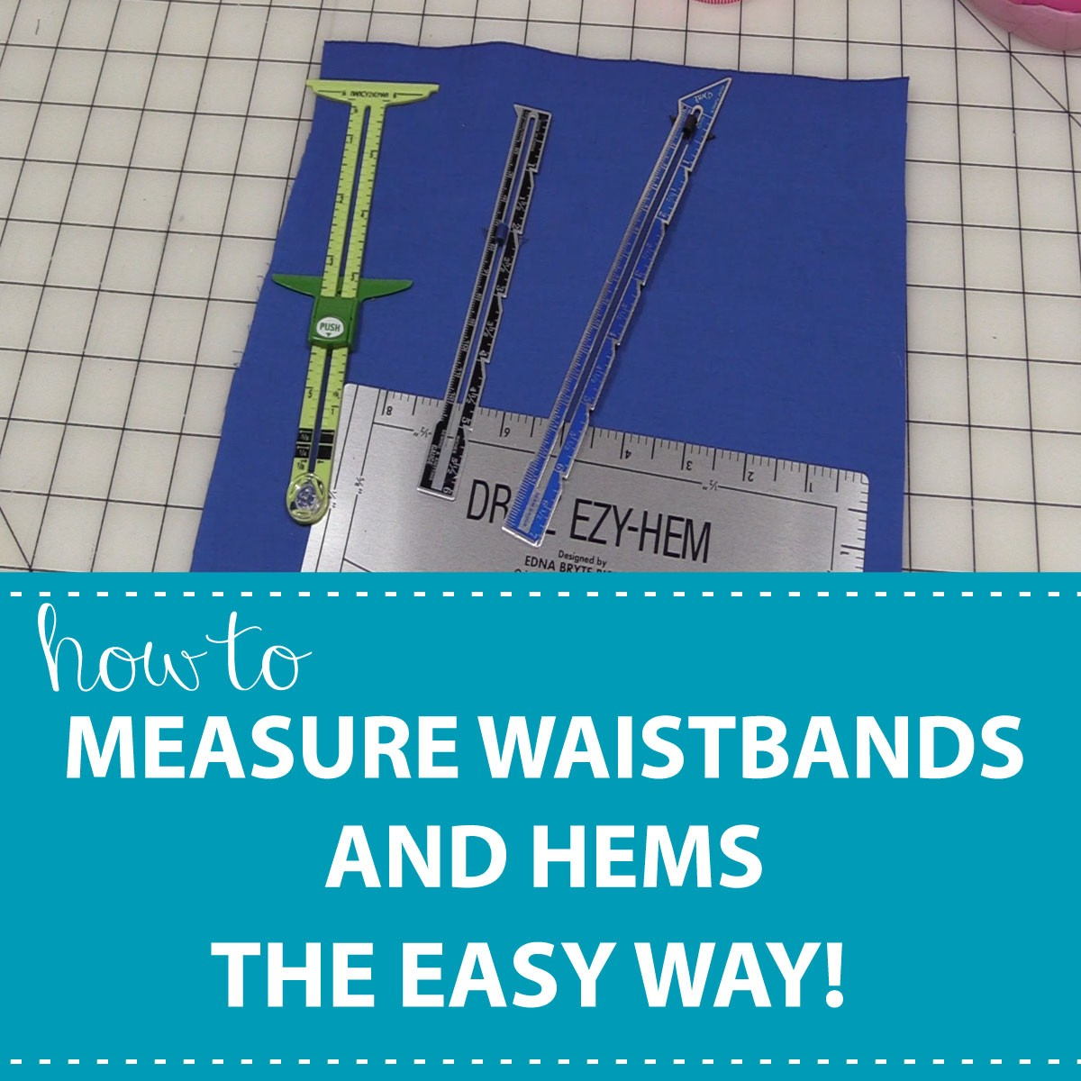 How to Use a Seam Gauge to Measure Waistbands and Hems