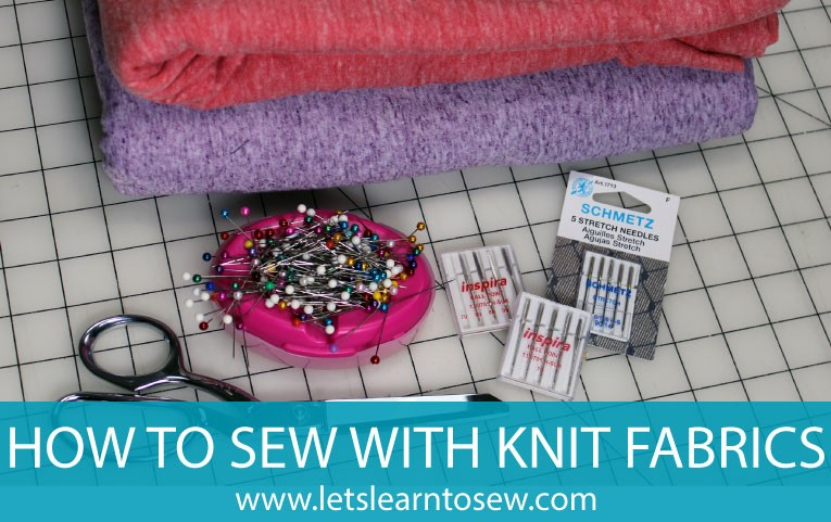 How to Sew with Knit Fabrics: Top Tips for Beginners
