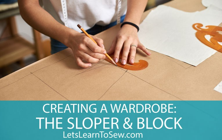 Creating a Wardrobe: Patternmaking Fundamentals the Sloper & Block