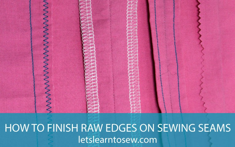 How To Finish Raw Edges on Sewing Seams