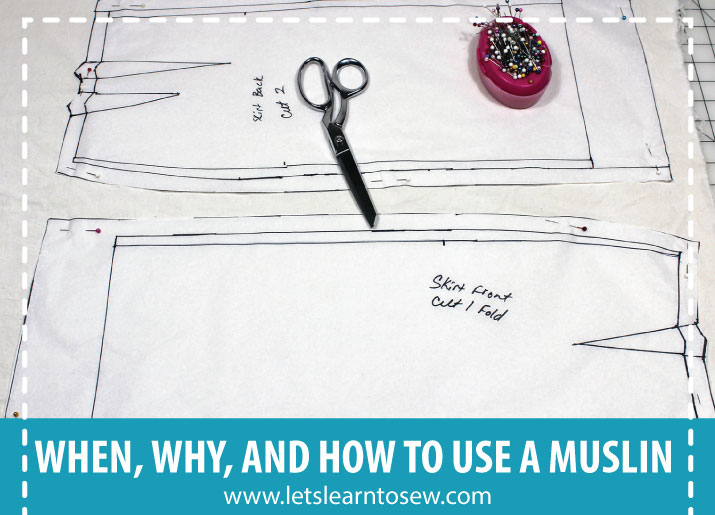 When, Why, and How to Use a Muslin When Sewing a Garment