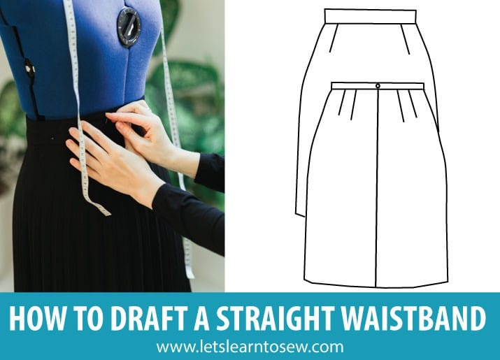 Pattern Making Foundation: Drafting a Straight Waistband