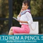 How to Hem a Pencil Skirt Quickly and Easily