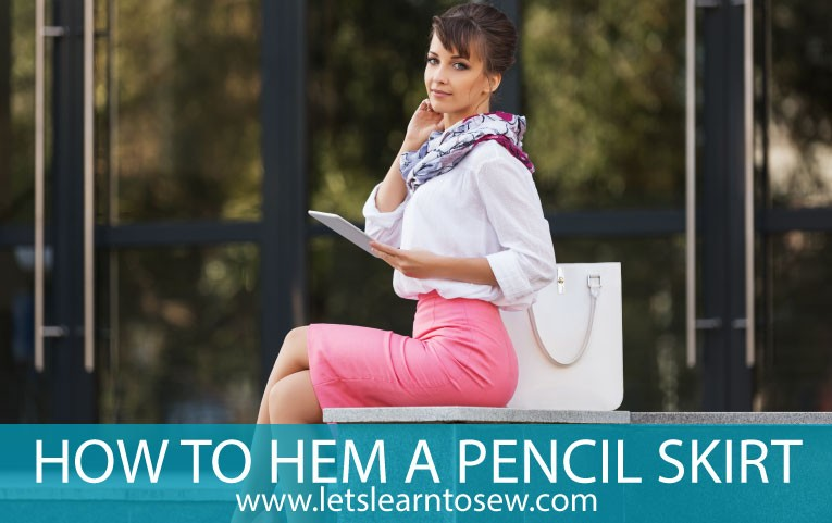 How to Hem a Pencil Skirt Quickly and Easily. The hem is usually the last part of a garment but it can often define the final piece of clothing.