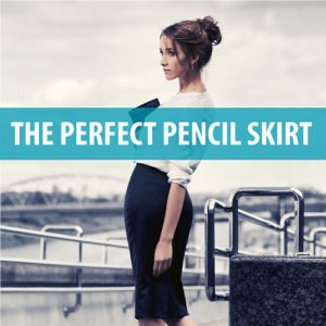 How to Draft and Sew a Perfect Fitting Pencil Skirt