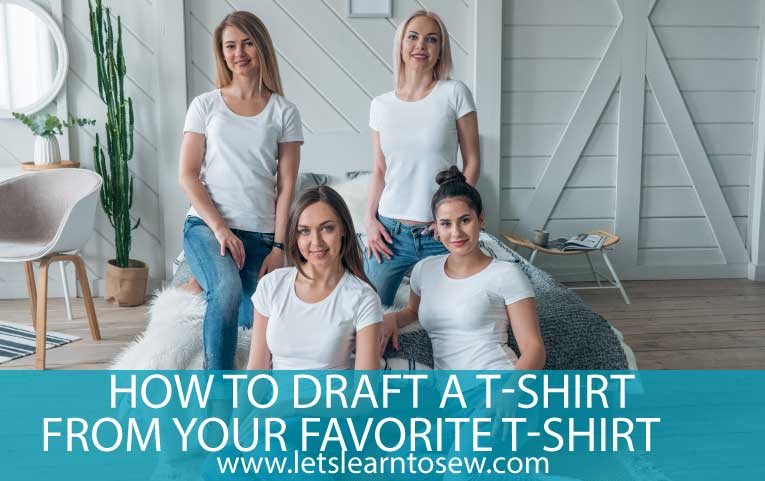 How to Draft a T-Shirt from your Favorite T-Shirt