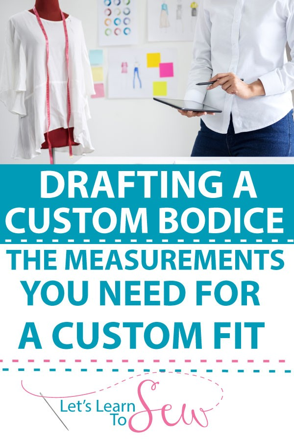 Measurements for Drafting a Custom Fit Bodice. With the correct measurements you can get the custom fit bodice you've always wanted.