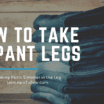 How to Take in Pant legs: Making Pants Slimmer in the Leg