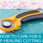 How to Care for a Rotary Cutter Self-Healing Cutting Mat
